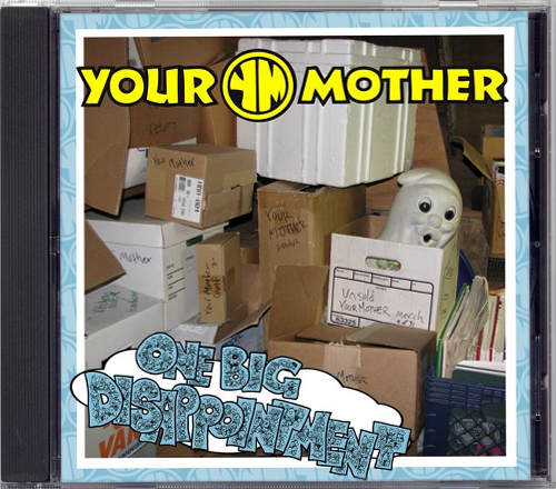 Your Mother - One Big Disappointment