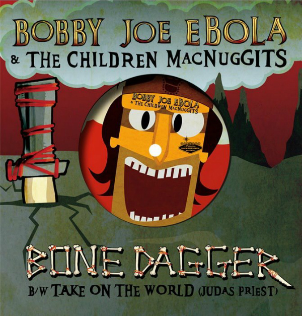 Bobby Joe Ebola & The Children MacNuggits - Bone Dagger