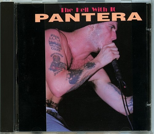 Pantera - The Hell With It