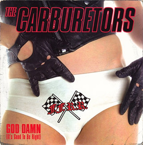 The Carburetors - God Damn (It's Good To Be Right) (7''EP)