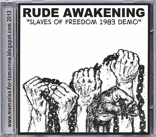 Rude Awakening - Slaves Of Freedom (1983 Demo)
