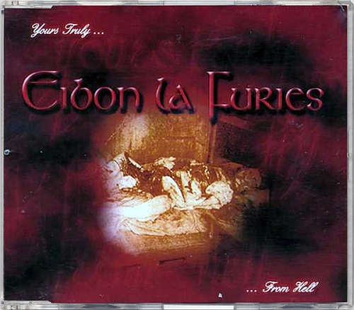 Eibon La Furies - Yours Truly... ...From Hell