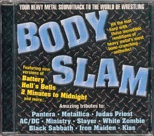 V/A - Body Slam: The Heavy Metal Soundtrack To The World Of Wrestling