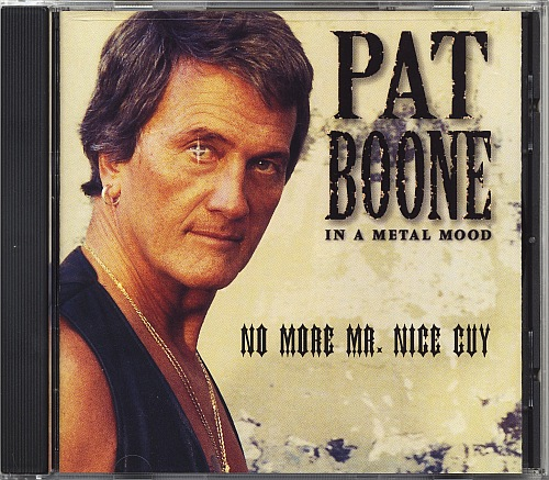 Pat Boone - In a Metal Mood No More Mr. Nice Guy