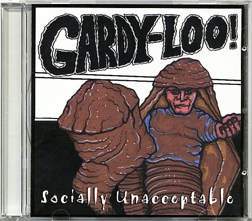 Gardy-Loo! - Socially Unacceptable