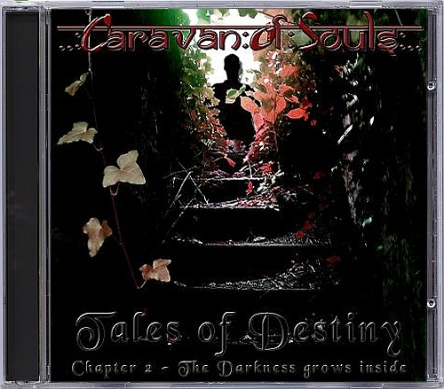 Caravan Of Souls - Tales Of Destiny. Chapter 2: The Darkness Grows Inside