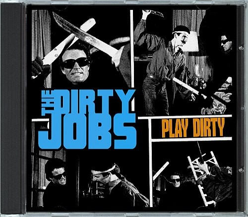 The Dirty Jobs - Play Dirty