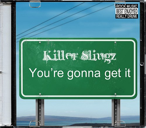 Killer Slugz - You're Gonna Get It